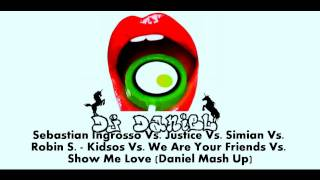 Sebastian Ingrosso vs. Justice vs. Simian vs. Robin S. - Kidsos We Are Your Love (Daniel Mash Up)