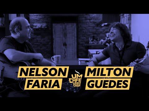 Um café lá em casa com Milton Guedes e Nelson Faria
