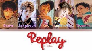 SHINee (샤이니) Replay (누난 너무 예뻐) -  (Color Coded Lyrics /HAN/R…