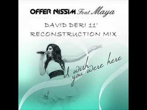 Offer Nissim Feat. Maya - Wish You Were Here (David Deri 11' Reconstruction Mix)