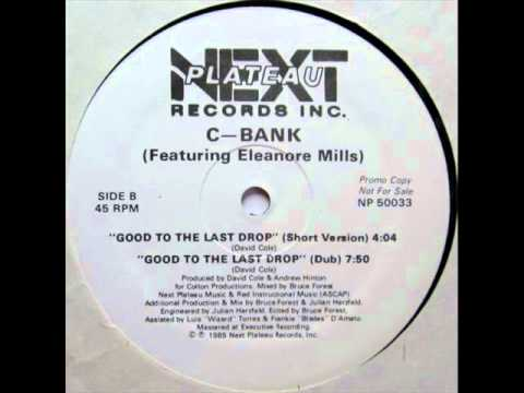C-Bank feat. Eleanore Mills - Good To The Last Drop (Dub Mix)