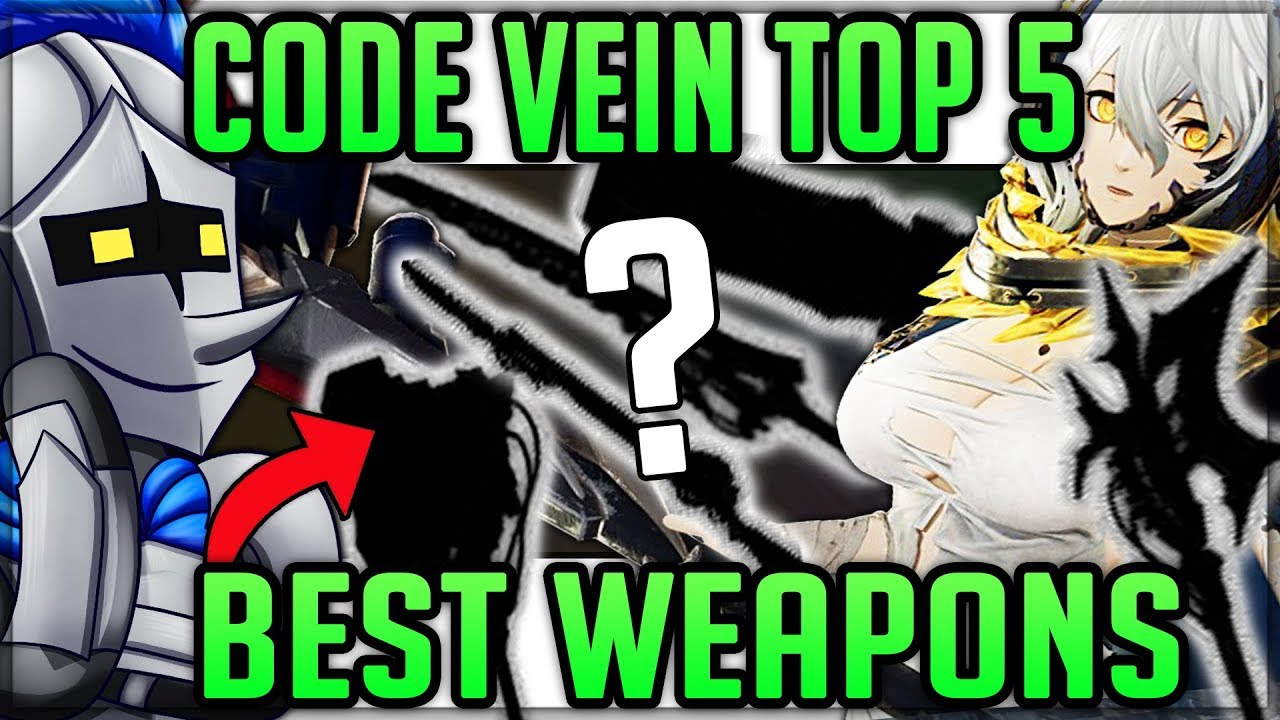 Code vein best weapons