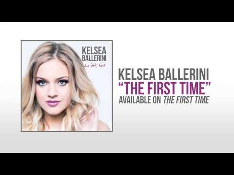 Kelsea Ballerini The First Time  Audio