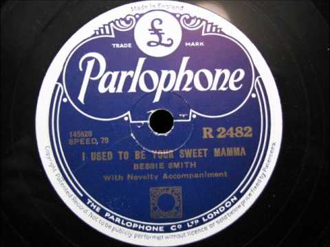 I used to be your sweet mama by bessie smith on parlophone label 1928