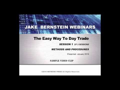 JAKE BERNSTEIN THE EASY WAY TO DAY TRADE - SESSION 1 PREVIEW