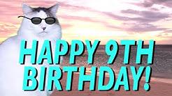 HAPPY 9th BIRTHDAY! - EPIC CAT Happy Birthday Song