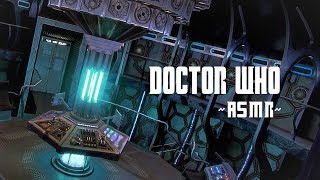 ASMR 11 Minutes in the Eleventh Doctor s TARDIS Landing Take off Interior sounds