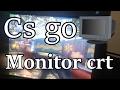Como configurar monitor tubo crt para jogar cs go , aumentar os hz