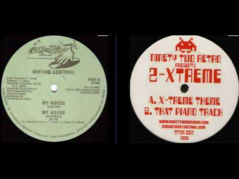 2 Extreme - That Piano Track vs Rhythm Controll ‎– My House