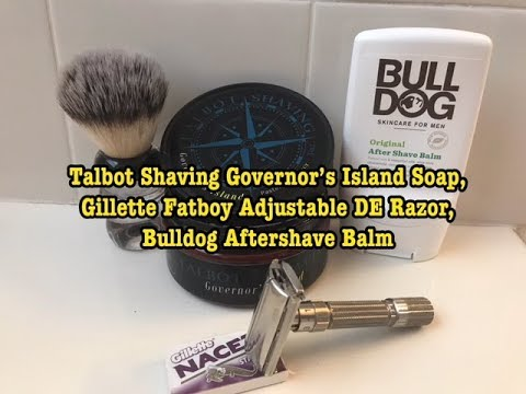 Talbot Shaving Governor's Island, Gillette Fatboy Adjustable DE Razor, Bulldog Aftershave Balm