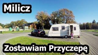Milicz - Zostawiłem Przyczepę Bez Opieki na Parkingu  (Vlog #105)