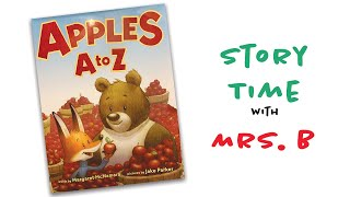 Story Time with Mrs.B - Apples A to Z by Margaret McNamara