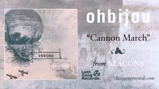 Ohbijou - Cannon March
