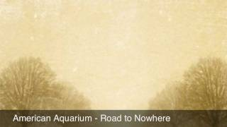 Watch American Aquarium Road To Nowhere video