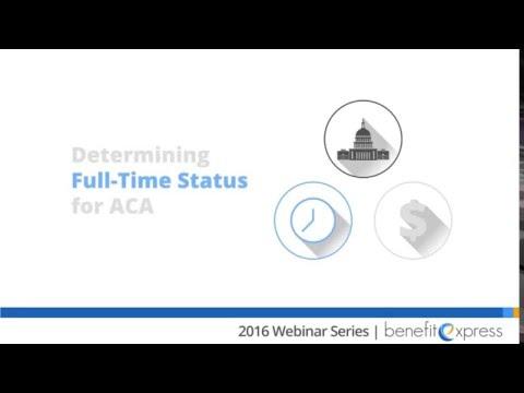 Determining Full Time Status for ACA - Archived Webinar