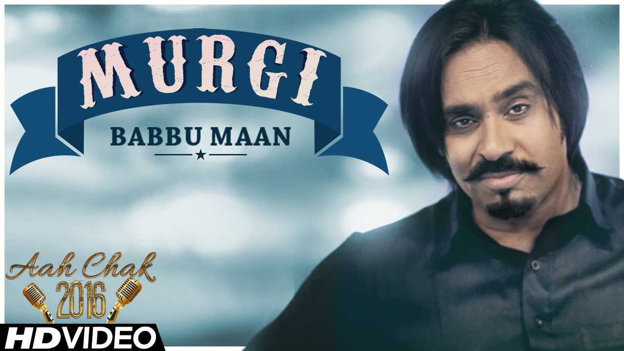 Babbu Maan Murgi Official Music Video Aah Chak 2016