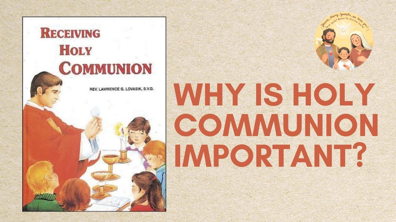 WHY IS HOLY COMMUNION IMPORTANT?