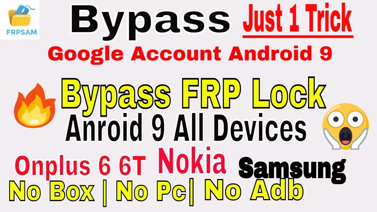 Android 9 Pie - Bypass FRP Lock Google Account | No Box | No Pc | Nokia 7 1  Plus | OnePlus 6 6T FRP