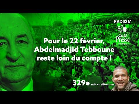 CPP | 18.02.2021 | Pour le 22 février, Abdelmadjid Tebboune reste loin du compte !