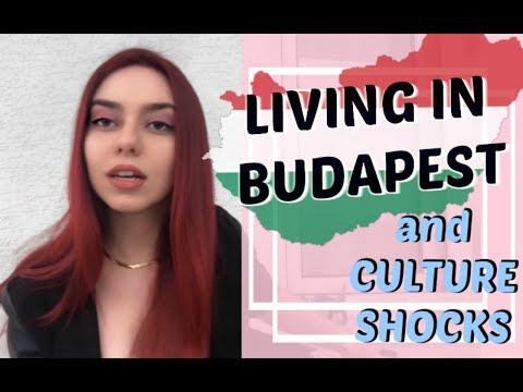 LIVING IN BUDAPEST AND CULTURE SHOCKS