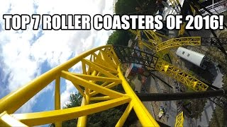 Top 7 New Roller Coasters of 2016!  Front Seat On-Ride View!
