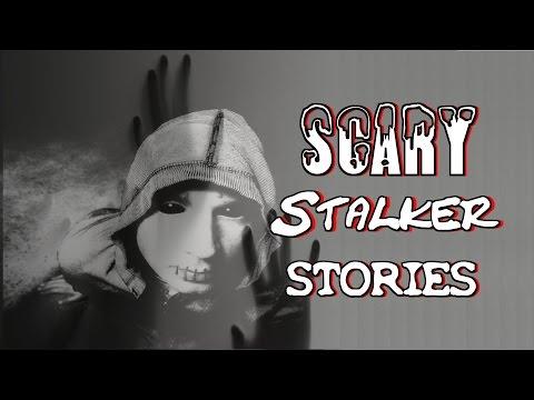 True Scary STALKER Stories