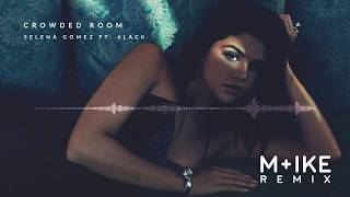 Have a great friday! i hope you'll like my remix of new song by selena gomez - crowded room ft. 6lack! follow m+ike: instagram: https://www.instagram.com...