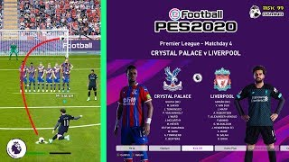 Crystal Palace vs Liverpool EPL 19/20 Matchday 4 Awey PES 2020 Gameplay