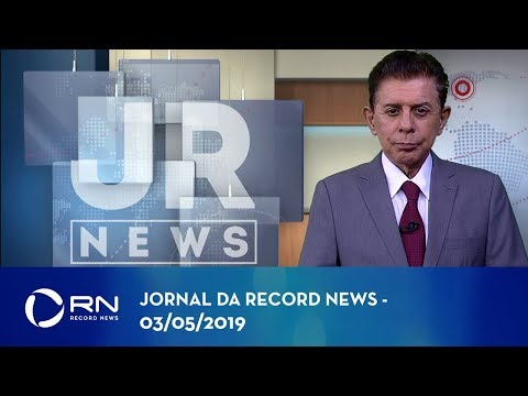 Jornal da Record News com Heródoto Barbeiro - 03/05/2019