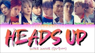SUPER JUNIOR 슈퍼주니어 'Heads Up' Color Coded Lyrics [Han/Rom/En…