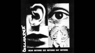 Discharge Hear Nothing See Nothing Say Nothing (With Lyrics in the Description)