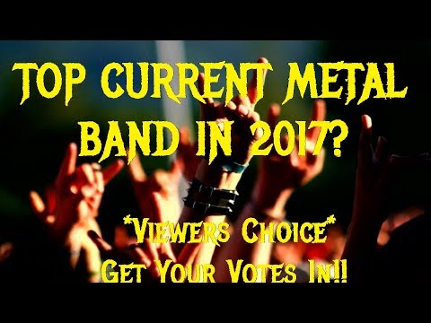 TOP CURRENT METAL BAND IN 2017