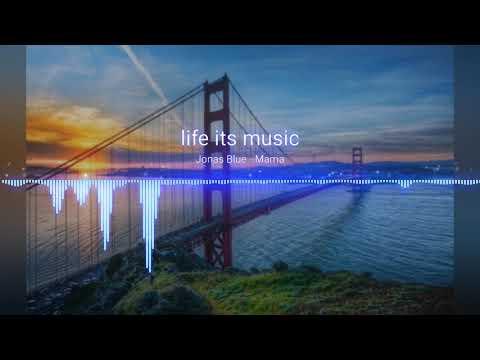 Life its music Jonas Blue