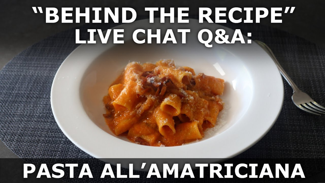 Behind the Recipe Live Chat: Pasta all'Amatriciana