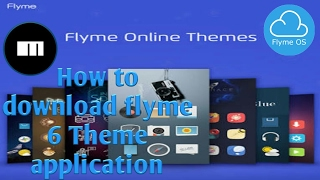 How to download flyme 6 beta theme application & apply themes & wallpapers (Hindi)