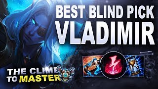 VLADIMIR, THE BEST BLIND PICK - Climb to Master S8 | League of Legends