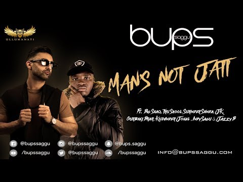 MANS NOT JATT | BUPS SAGGU | Big Shaq MANS NOT HOT | Tru Skool PUTH JATTAN DE | Jazzy B | JK