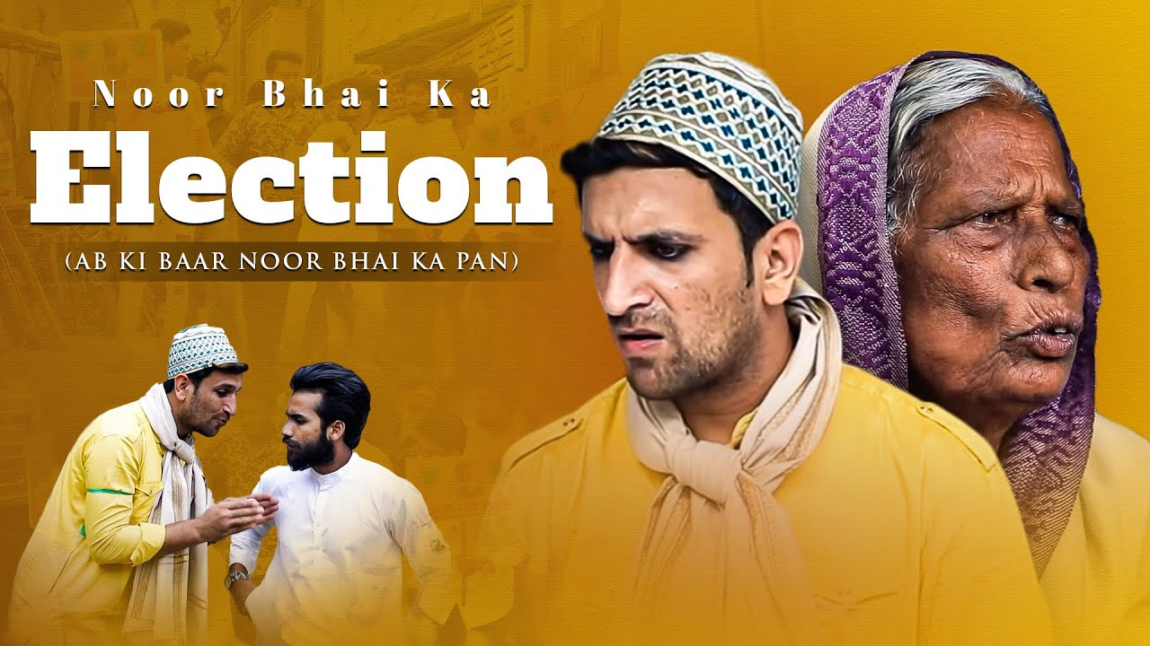 Noor Bhai Ka Election || AB Ki Baar Noor Bhai Ka Pan