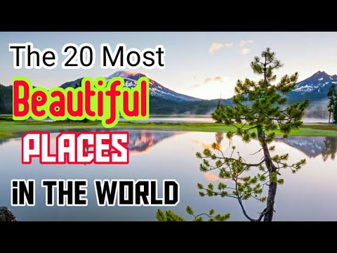 The 20 Most Beautiful Places In The World    Nadeem Tech