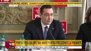 Ponta vrea salarii mai mari pentru presedinte si premier