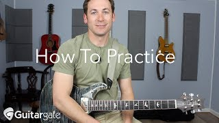 How To Practice Guitar - You Don't Need An Hour A Day