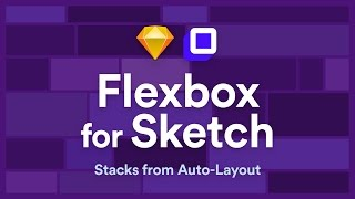 Flexbox for Sketch App: Stacks Auto Layout Plugin