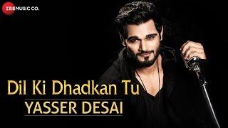 Dil Ki Dhadkan Tu | Yasser Desai | SNP Yesen