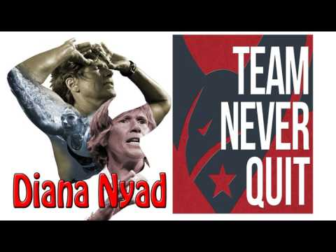Comedy- Never Quit Podcast- EP.# 4 :Diana Nyad -Team Never Quit Podcast