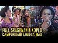 FULL SRAGENAN & KOPLO CAMPURSARI LINGGA MASTEMBANG KANGEN