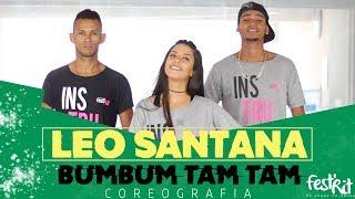 Bum Bum Tam Tam - Leo Santana | COREOGRAFIA - Festival de Ritmos