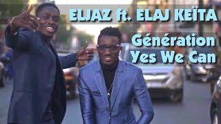 Eljaz - Génération Yes We Can ft. Elaj Keïta (Clip Officiel)