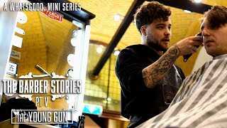 "The Barber Stories | Part V: ""The Young Gun"" 