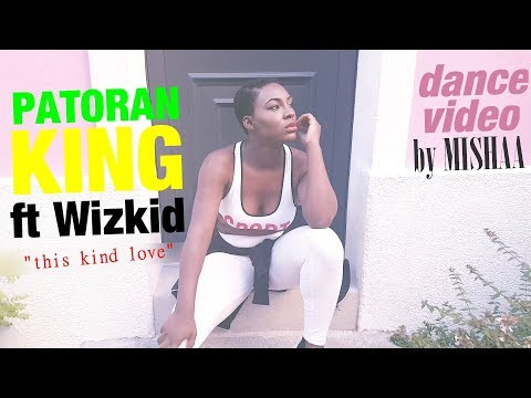 Patoranking - This Kind Love [Official Video] ft. WizKid I Choreography by MISHAA | dance video