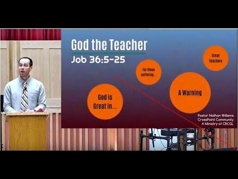 2021-07-25 Pastor Nathan Willems - God The Teacher (Job 36:5-25)